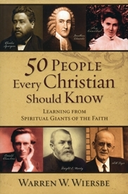 50 PEOPLE EVERY CHRISTIAN SHOULD KNOW  Learning from Spiritual  Giants of the Faith