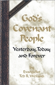 God's Covenant People Yesterday, Today And Forever Revised & Expanded