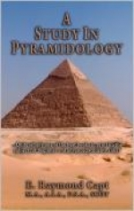 A Study In Pyramidology - E. Raymond Capt...Available on Kindle