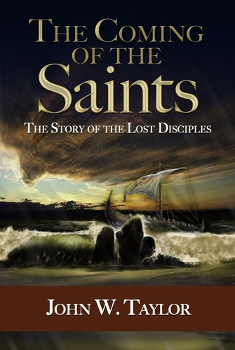 The Coming Of The Saints<br> &quot;Great Companion to Drama <br>of the Lost Disciples.&quot;