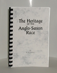 The Heritage of the Anglo-Saxon Race  After 50 Years - Now Back in Print!