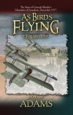 As Birds Flying...Prophecy fulfilled with the Capture of Jerusalem in 1917!