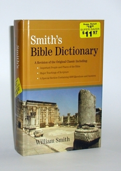 Smith's BIBLE DICTIONARY <br>A Revision of the Original Classic