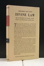 "Digest Of The Divine Law God's Law has not been ""done away with"""