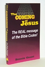 The Coming Of Jesus  The real message of the Bible Codes!