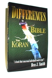 Differences - Bible VS The Koran<br>  Informative reference tool for<br> this  timely and controversial subject!