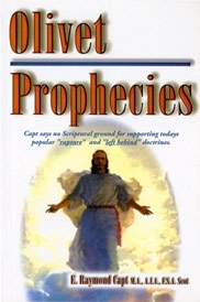 Olivet Prophecies <br><br>  This E. Raymond Capt book answers:<br> End times (Last Days) / Rapture questions!