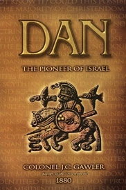 Dan - Pioneer Of Israel<br> Could you be an Israelite  and not know it?