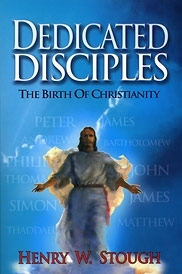 DEDICATED DISCIPLES<br> The Birth of Christianity Now back in print!  Searching for the&quot;Lost Sheep of the House of Israel&quot;