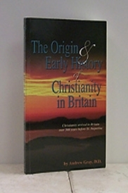 The Origin And Early History Of Christianity In Britain