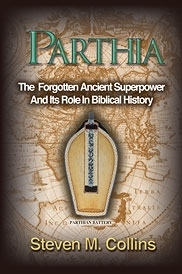 PARTHIA The Forgotten Ancient  Superpower... and it's  Role in Biblical History.