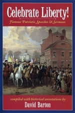 Celebrate Liberty! Famous Patriotic Speeches  & Sermons [Barton]
