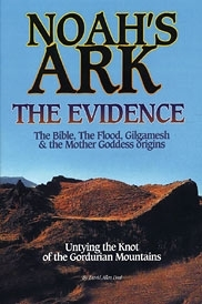 Noah's Ark The Evidence  The Bible, The Flood, Gilgamesh & the Mother Goddess Origins