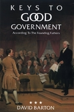 Keys to Good Government According to the Founding Fathers  [Barton]