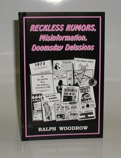 RECKLESS RUMORS,  MISINFORMATION, DOOMSDAY DELUSIONS
