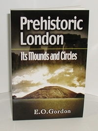 Prehistoric London<br> Its Mounds and Circles