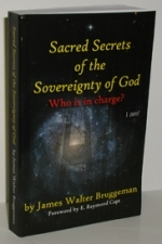 Sacred Secrets of the  Sovereignty of God  Who is in charge?